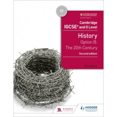 Cambridge IGCSE and O Level History, Option B: The 20th Century, 2nd Edition