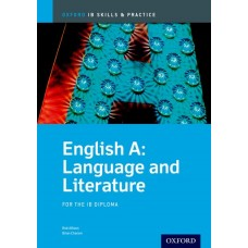 IB Skills and Practice: English A: Language and Literature for the IB Diploma
