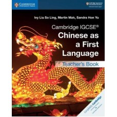 Cambridge IGCSE® Chinese as a First Language Teacher's Book